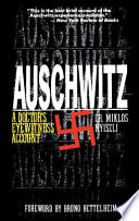 auschwitz a doctor's eyewitness account One of the earliest books about auschwitz was written by dr miklos nyiszli and first published in the hungarian language in a budapest newspaper from february 16, 1947 through april 5, 1947 my copy of the book, which is entitled auschwitz, a doctor's eye-witness account , was first published in english in 1960.