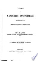 """the life and rule of maximilien robespierre """"europe cannot conceive of life without kings and nobles and we cannot conceive of it with them europe is lavishing her blood to preserve her chains, whereas we are lavishing ours to destroy them""""(maximilien robespierre)."""