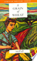 discuss the characterization and the role of mumbi in the novel a grain of wheat essay The role of women in a grain of wheat  though though being secondary characters play a certain role in the novel role of women in  a grain of wheat.